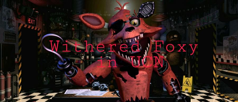 Withered Foxy in Ultimate Custom Night mod by