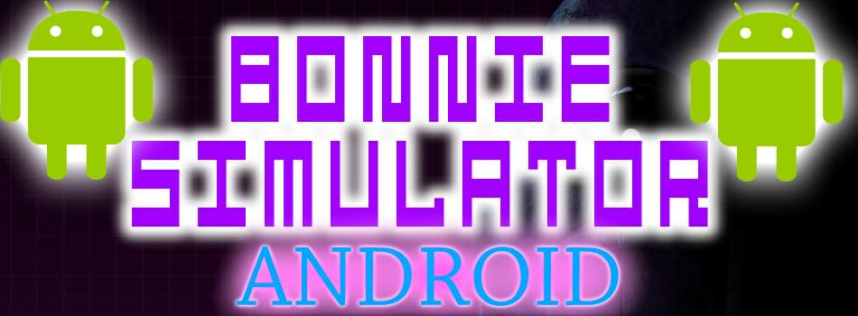 Bonnie Simulator Android Collection by DarkFuzion12 ...