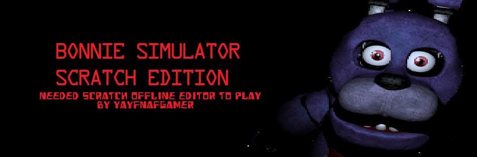 Bonnie Simulator SCRATCH Edition by ...