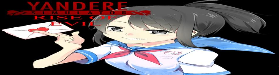 Yandere Simulator: Rise of Evil - The Visual Novel by