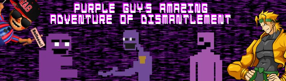 5f994600d Purple Guy's Amazing Adventure of Dismantlement by Mariosonicfan635 ...