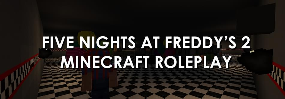 FNaF 2 MC RP 1 1 Free Roam Animatronics Update - Five Nights at