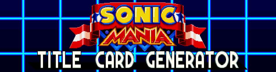Sonic Mania - Title Card Generator by Team Cyantix - Game Jolt