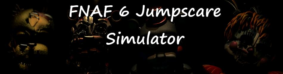 FNAF 6 Jumpscare Simulator by Atomic Taco - Game Jolt