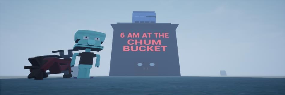 6 Am At The Chum Bucket