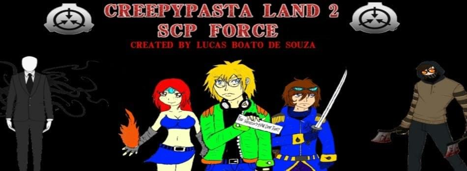 Creepypasta Land 2 Scp Force Fanmade Continuation By