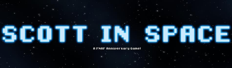 scott in space fnaf anniversary game by games production official
