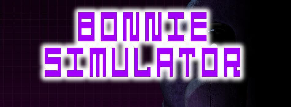 Bonnie Simulator by Egroce - Game Jolt
