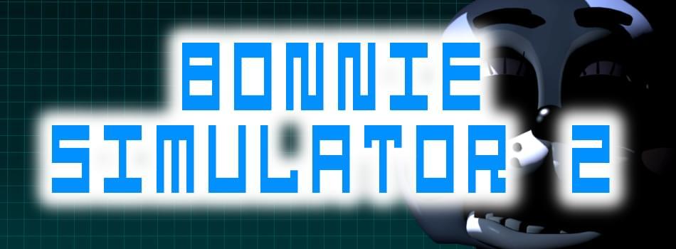 Bonnie Simulator 2 by Egroce - Game Jolt
