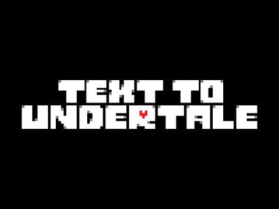 Text To Undertale An Undertale Sfx Mod By Agentalex9 Game Jolt