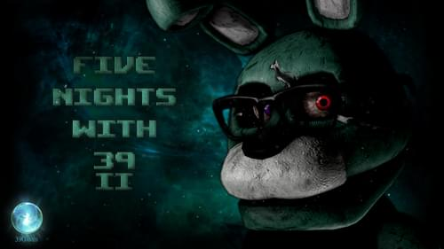 Five Nights With 39 (Official) by 39Games - Game Jolt