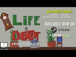 Life and Debt: A Real Life Simulator by StaticCityGames