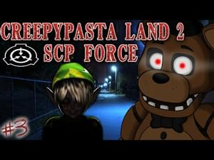 Creepypasta Land 2 Scp Force Fanmade Continuation By Playstar201