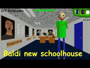 Baldi new schoolhouse 1 (Baldi's basic custom map) by